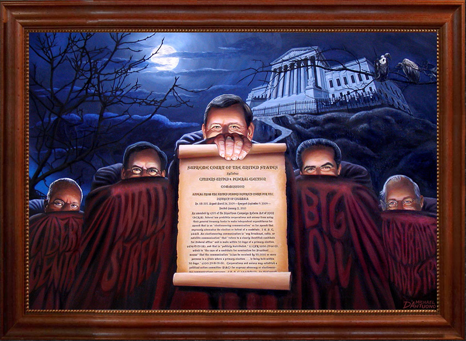 Painting of Supreme Court Justices holding Citizens United Ruling on a scroll looking evil.