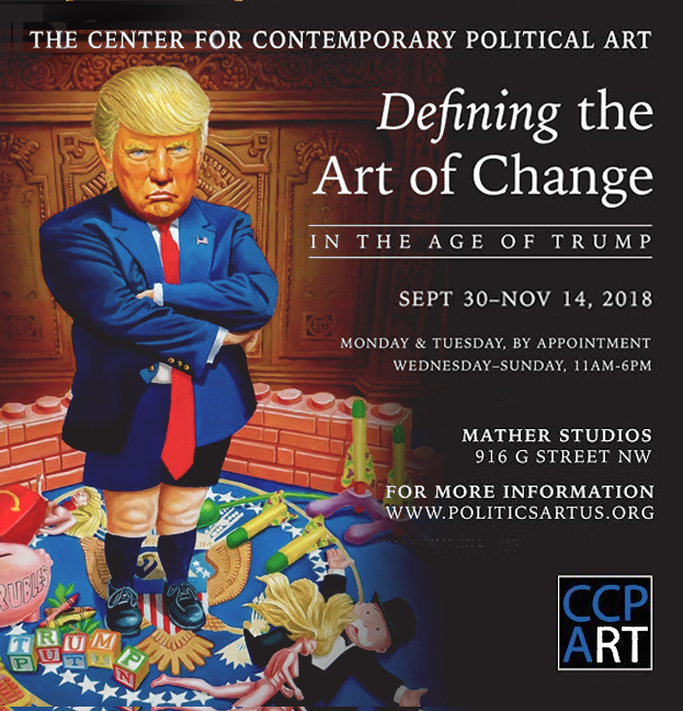 Trump exhibit opening Sept 30, 2018 at Center for Contemporary Political Art Wash. DC