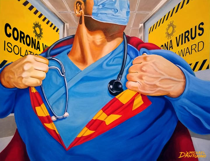 Essential Heroes: The Covid 19 pandemic has taught us that the most important heroes may be masked, but often wear scrubs and white jackets in lieu of capes. This painting is a tribute to the heroic medical professionals saving lives while risking theirs on the front line.