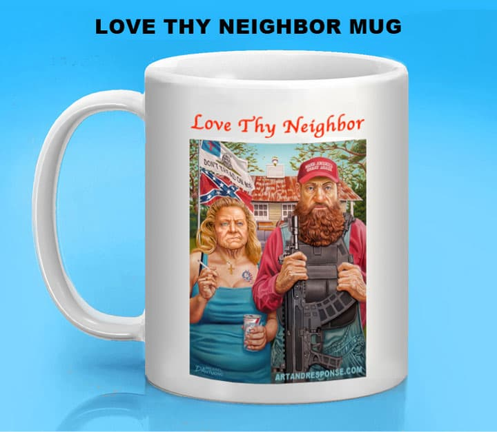 Love Thy Neighbor Mug